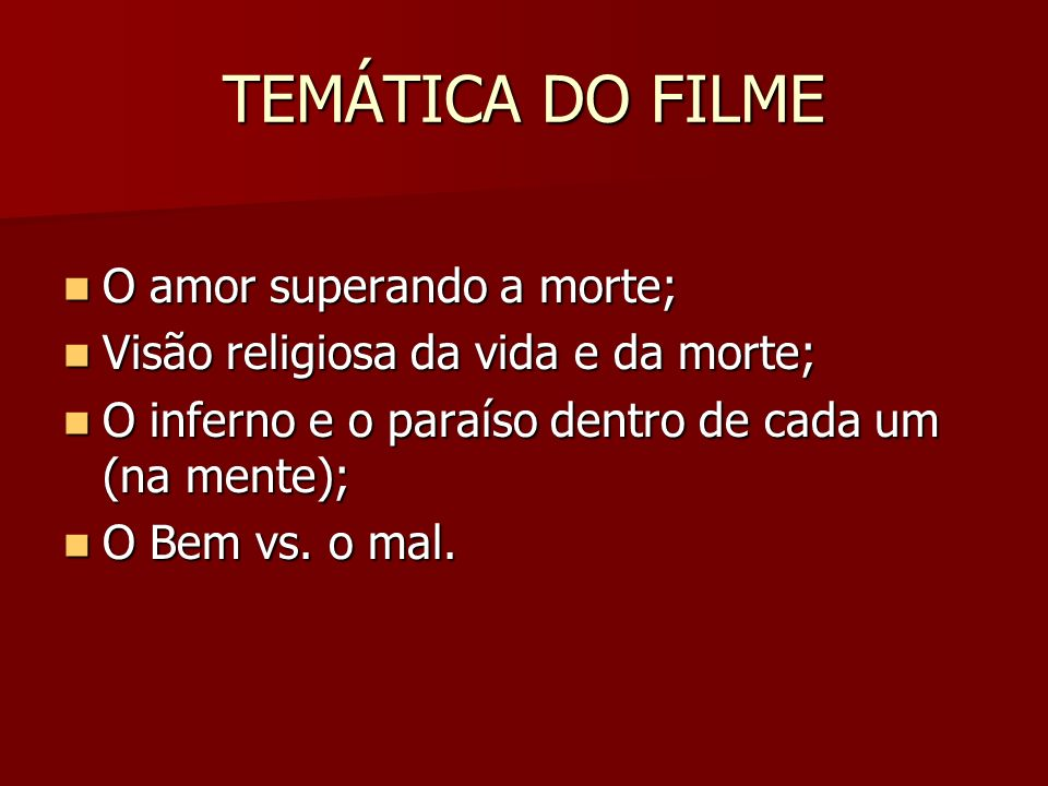 TEMÁTICA DO FILME O amor superando a morte;