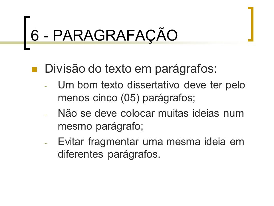 6 - PARAGRAFAÇÃO Divisão do texto em parágrafos: