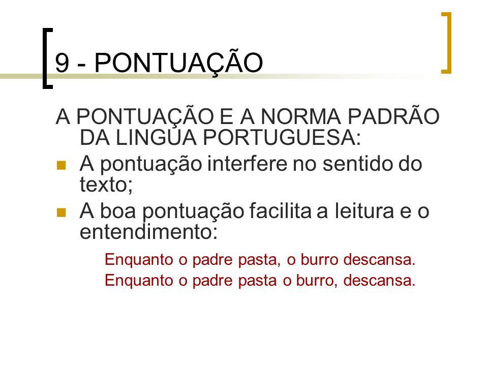 9 - PONTUAÇÃO A PONTUAÇÃO E A NORMA PADRÃO DA LINGUA PORTUGUESA:
