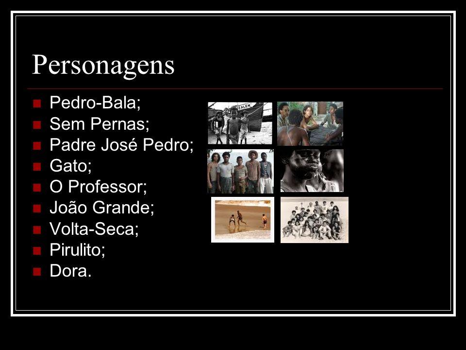 Personagens Pedro-Bala; Sem Pernas; Padre José Pedro; Gato;