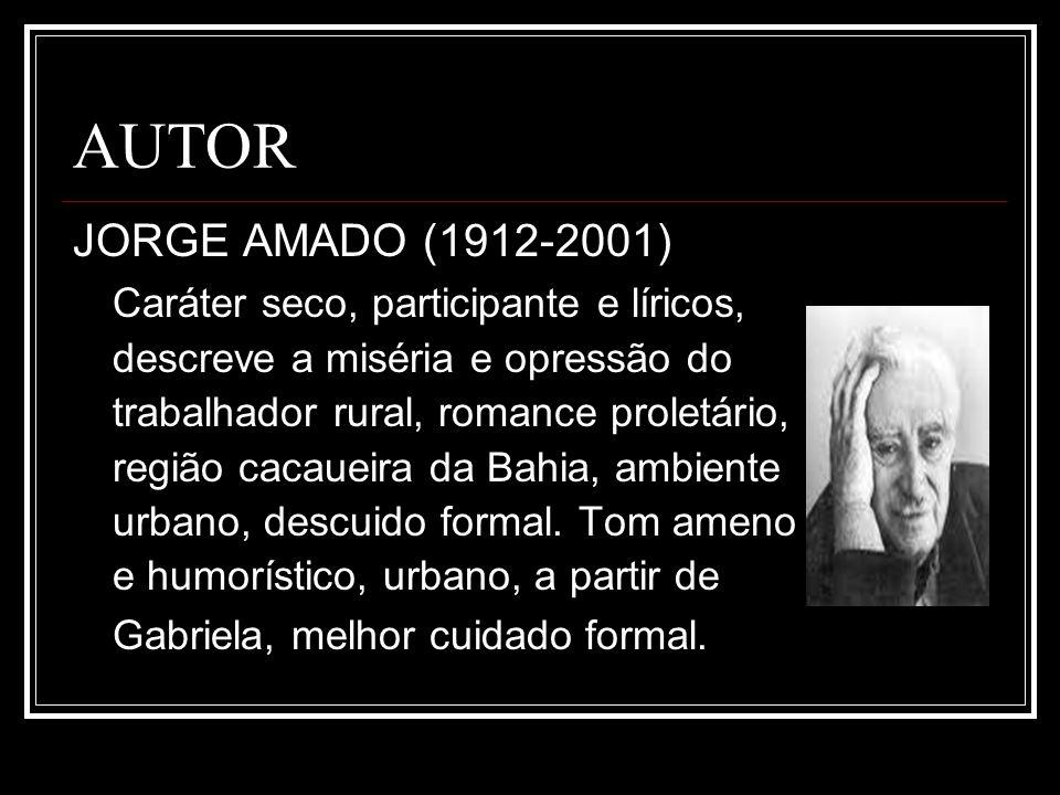 AUTOR JORGE AMADO (1912-2001) Caráter seco, participante e líricos,
