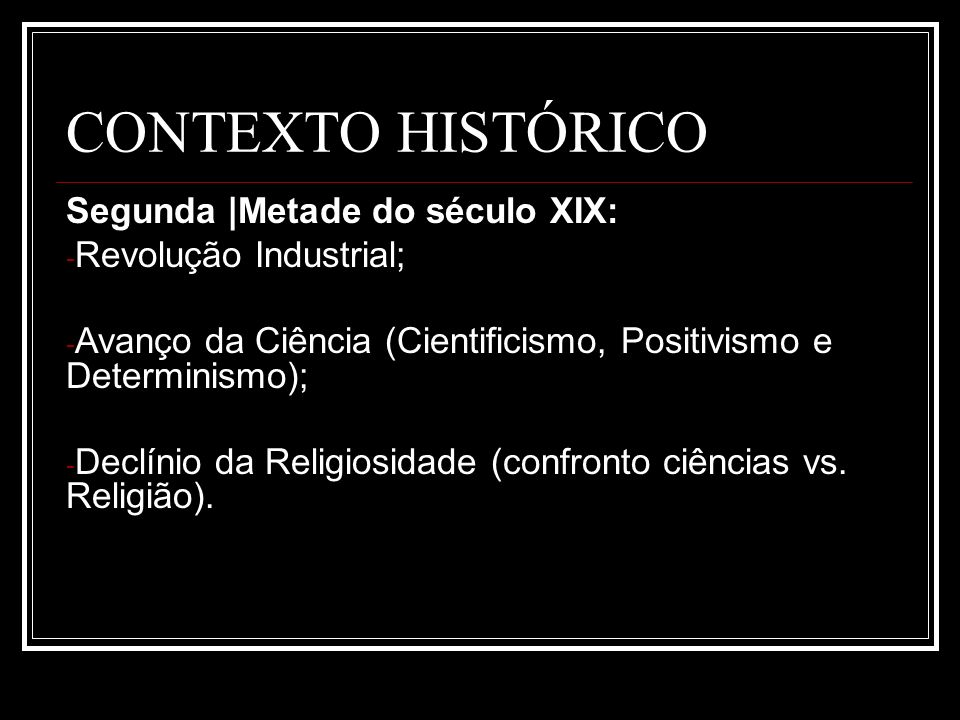CONTEXTO HISTÓRICO Segunda |Metade do século XIX: