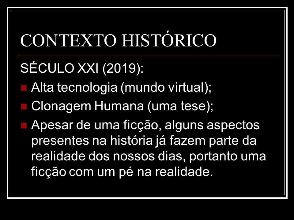 CONTEXTO HISTÓRICO SÉCULO XXI (2019): Alta tecnologia (mundo virtual);