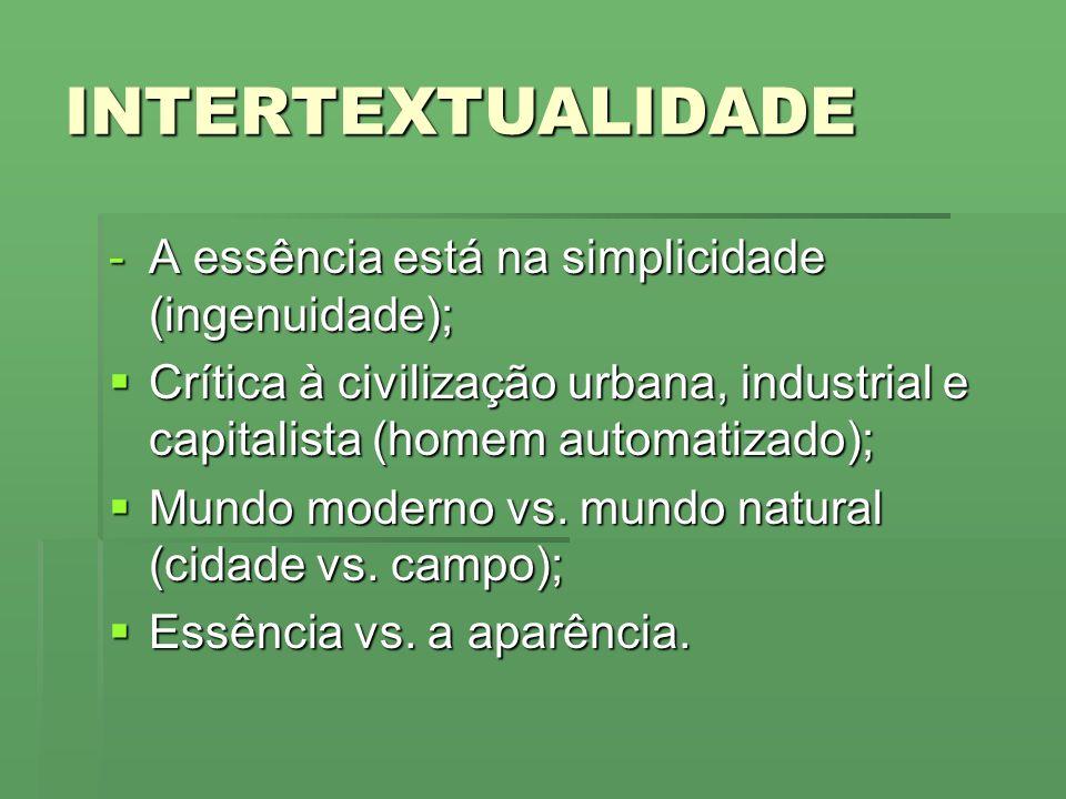 INTERTEXTUALIDADE A essência está na simplicidade (ingenuidade);