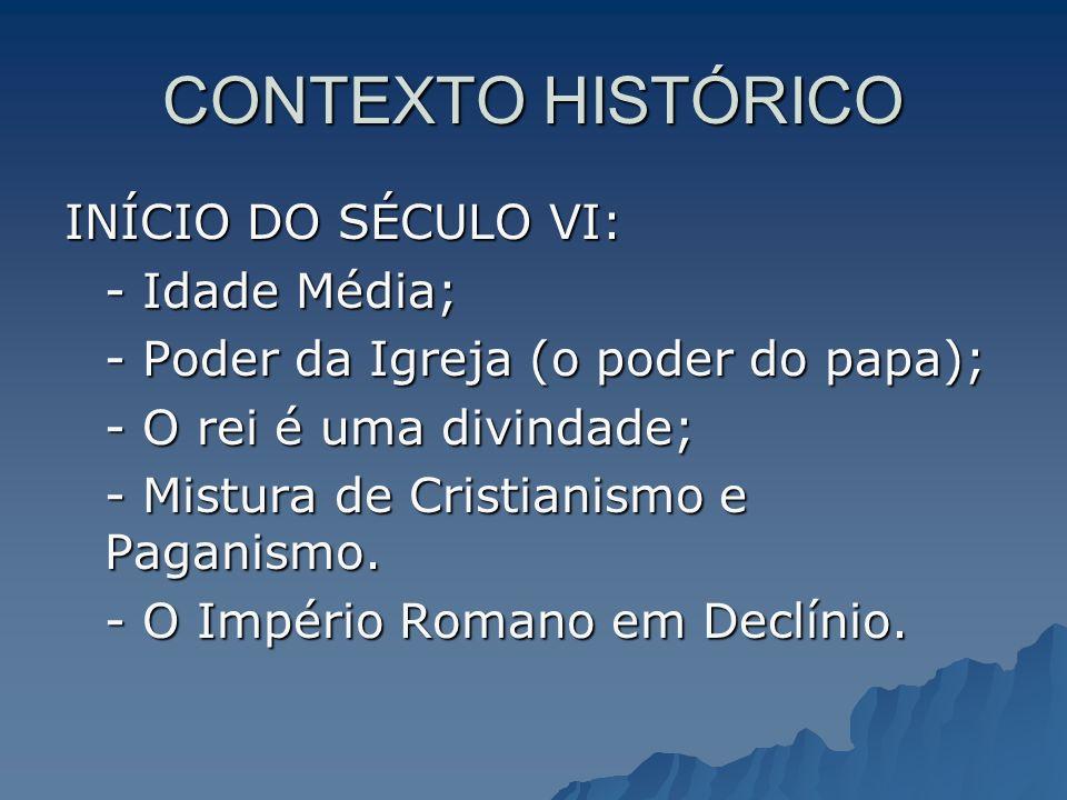 CONTEXTO HISTÓRICO INÍCIO DO SÉCULO VI: - Idade Média;