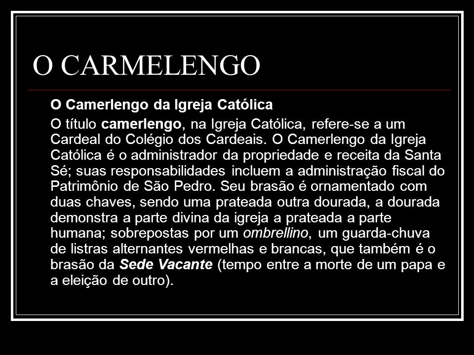 O CARMELENGO O Camerlengo da Igreja Católica