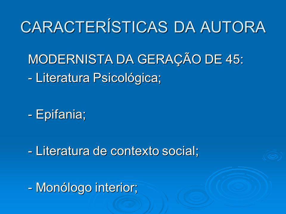 CARACTERÍSTICAS DA AUTORA