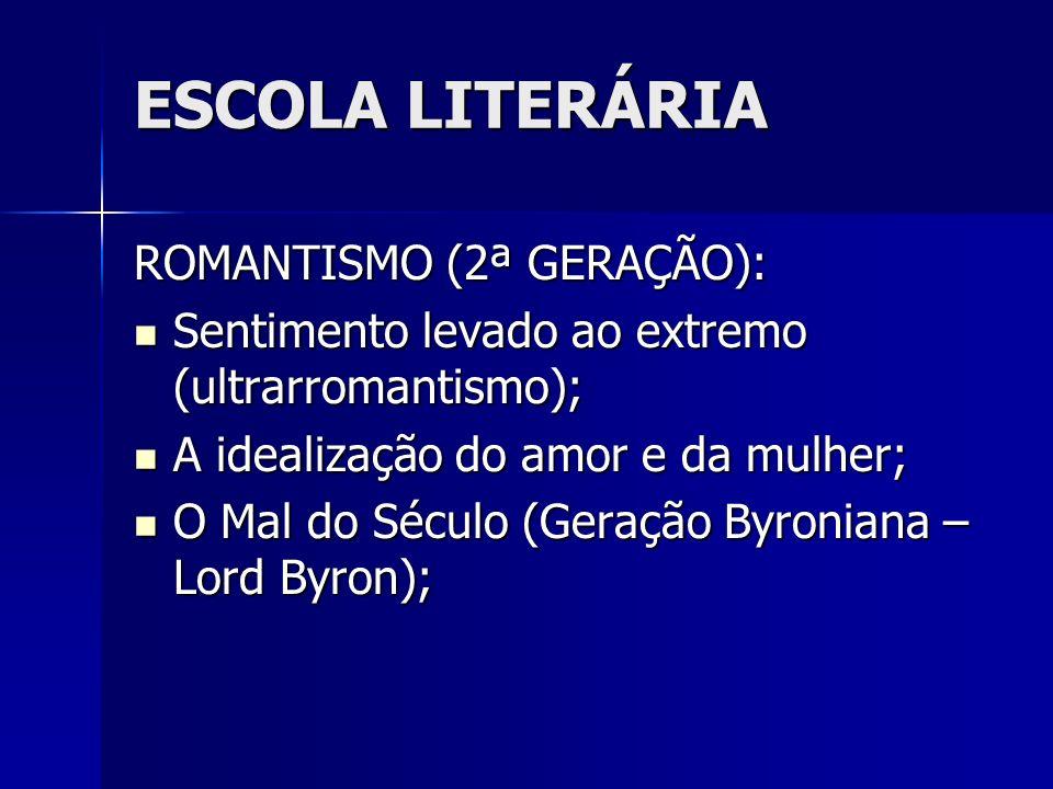 ESCOLA LITERÁRIA ROMANTISMO (2ª GERAÇÃO):