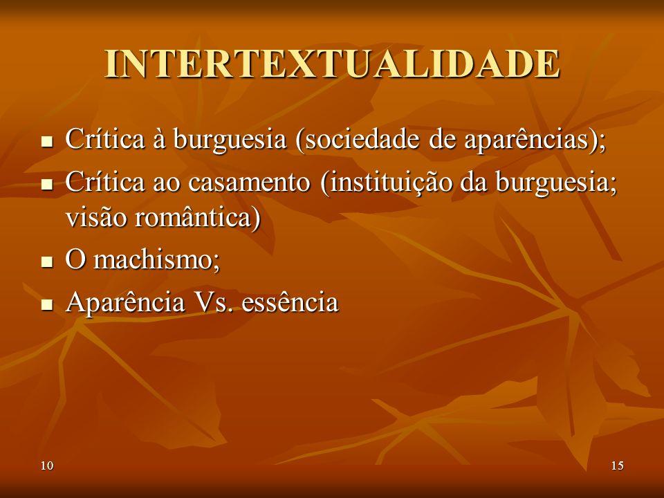 INTERTEXTUALIDADE Crítica à burguesia (sociedade de aparências);