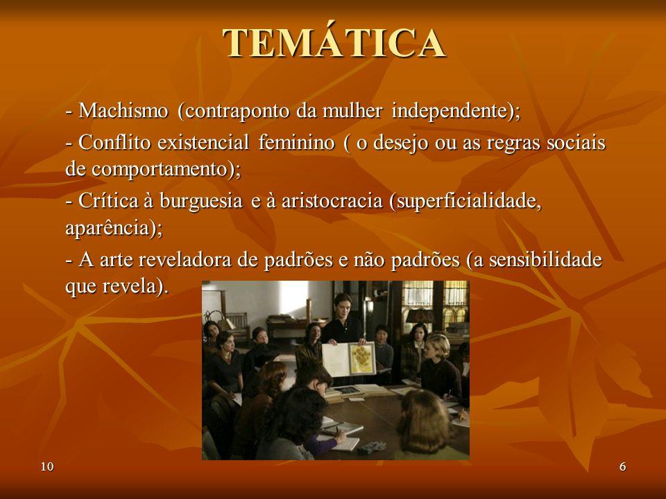 TEMÁTICA - Machismo (contraponto da mulher independente);