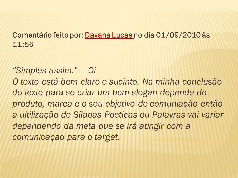 Comentário feito por: Dayana Lucas no dia 01/09/2010 às 11:56