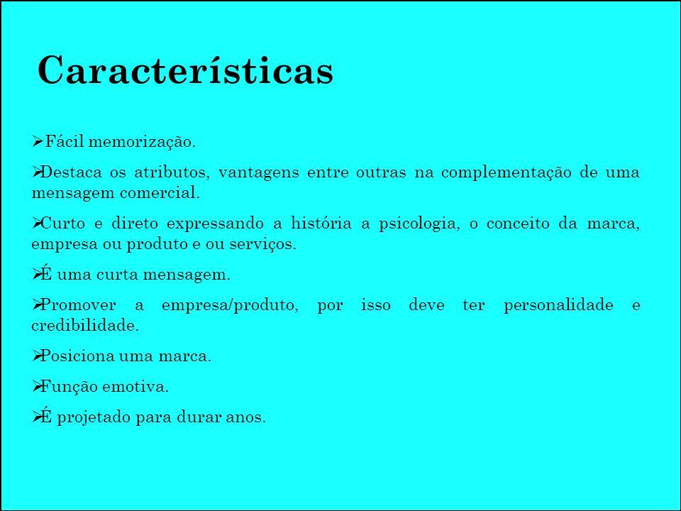 Características Fácil memorização.