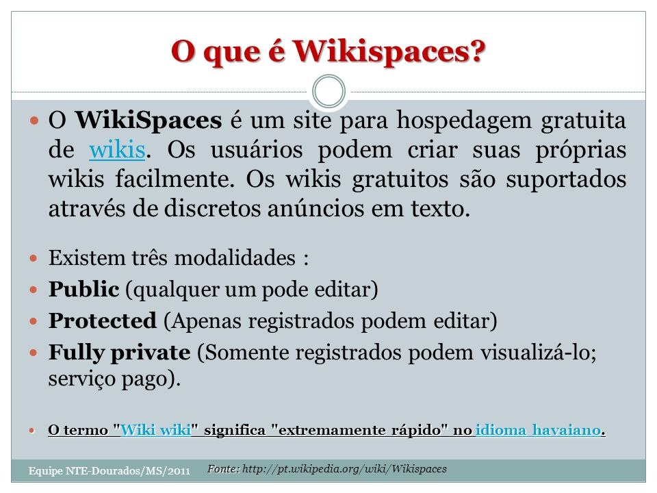 Fonte: http://pt.wikipedia.org/wiki/Wikispaces