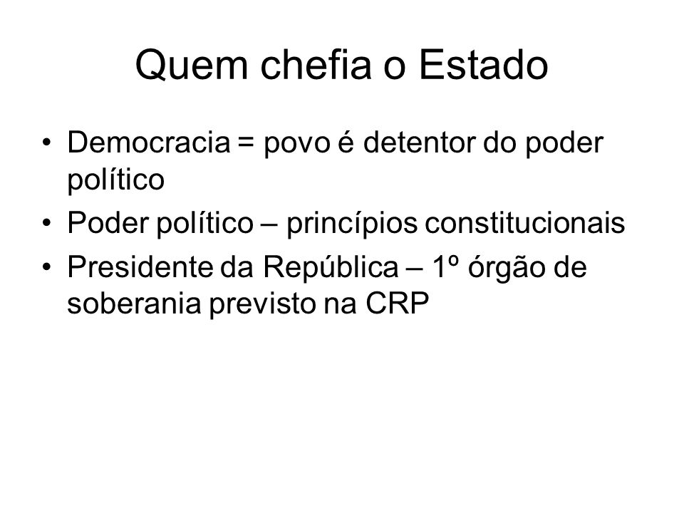 Quem chefia o Estado Democracia = povo é detentor do poder político