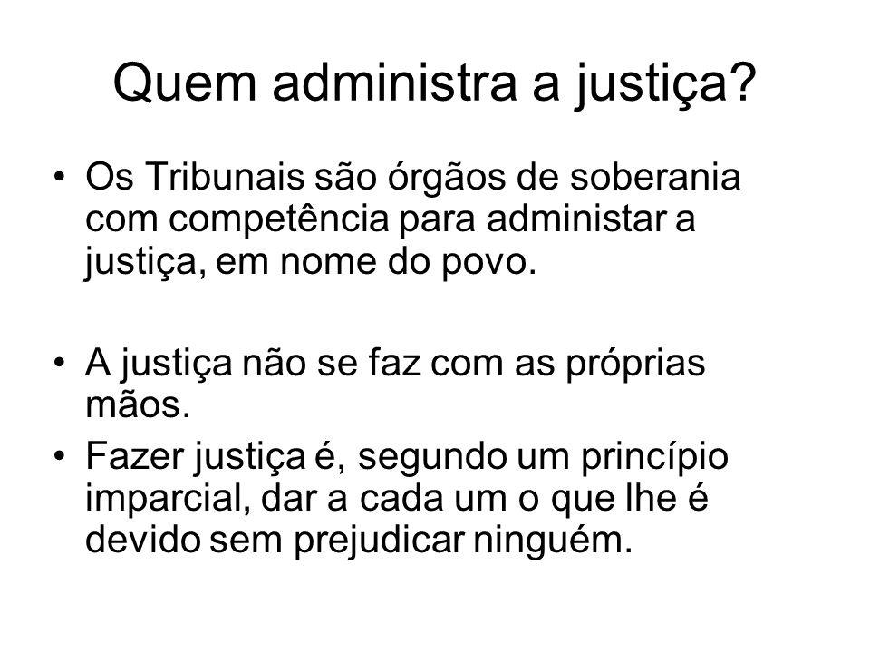 Quem administra a justiça