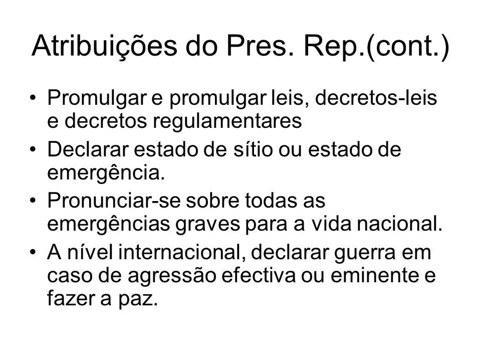 Atribuições do Pres. Rep.(cont.)