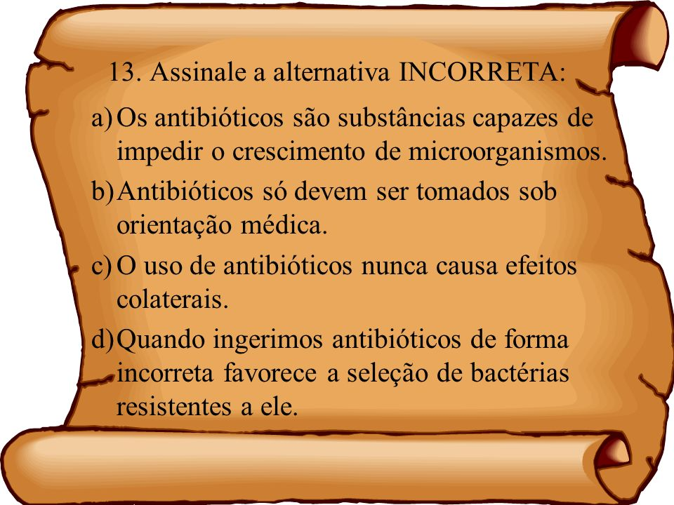 13. Assinale a alternativa INCORRETA: