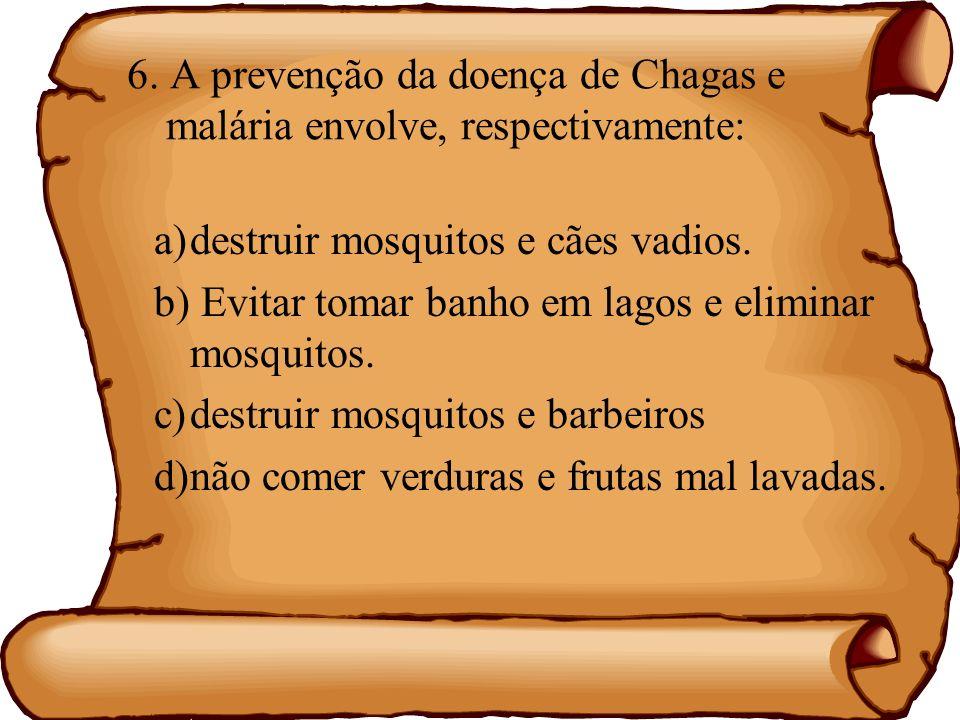 6. A prevenção da doença de Chagas e malária envolve, respectivamente: