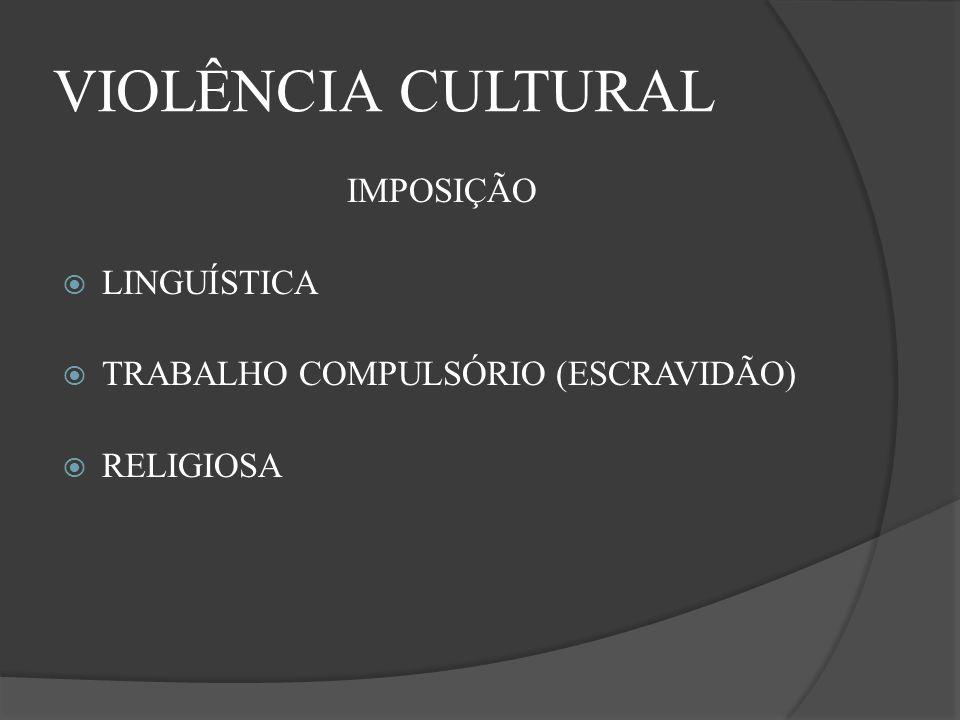 VIOLÊNCIA CULTURAL IMPOSIÇÃO LINGUÍSTICA