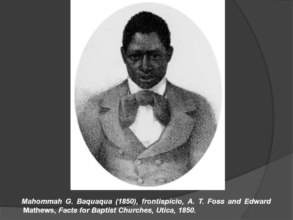Mahommah G. Baquaqua (1850), frontispício, A. T