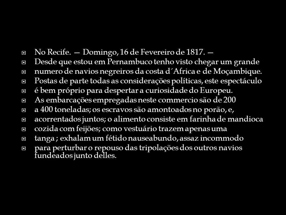 No Recife. — Domingo, 16 de Fevereiro de 1817. —