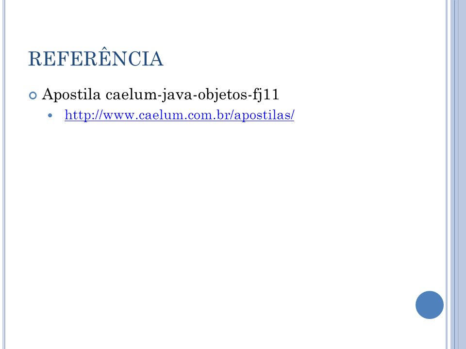 REFERÊNCIA Apostila caelum-java-objetos-fj11