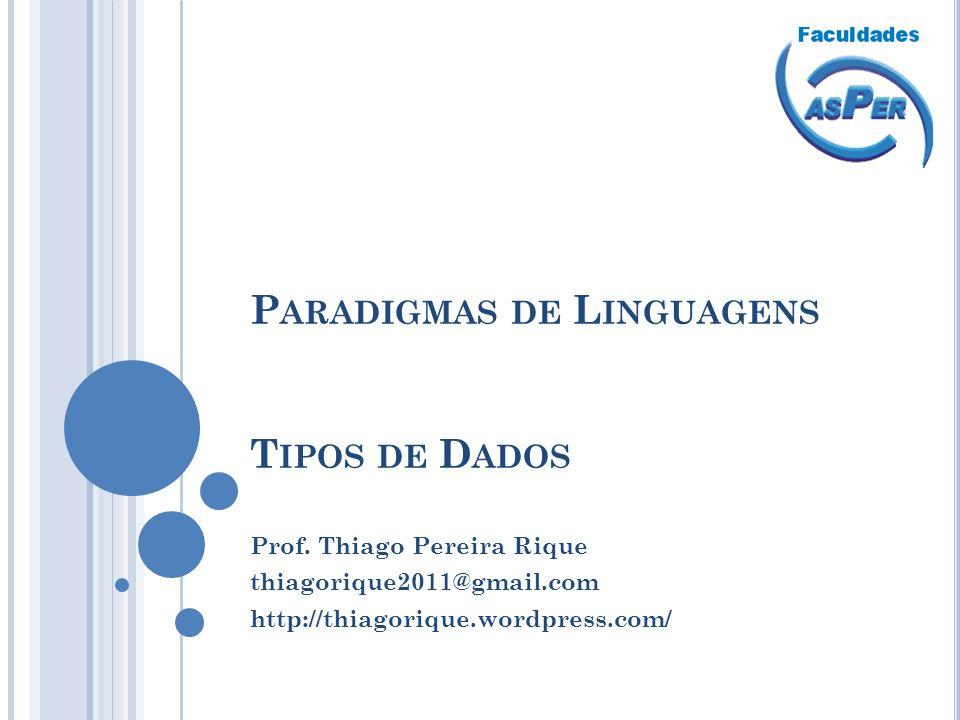 Paradigmas de Linguagens Tipos de Dados