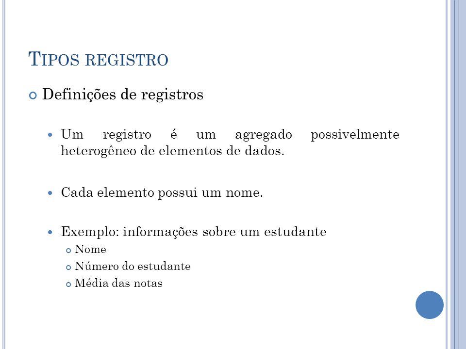 Tipos registro Definições de registros