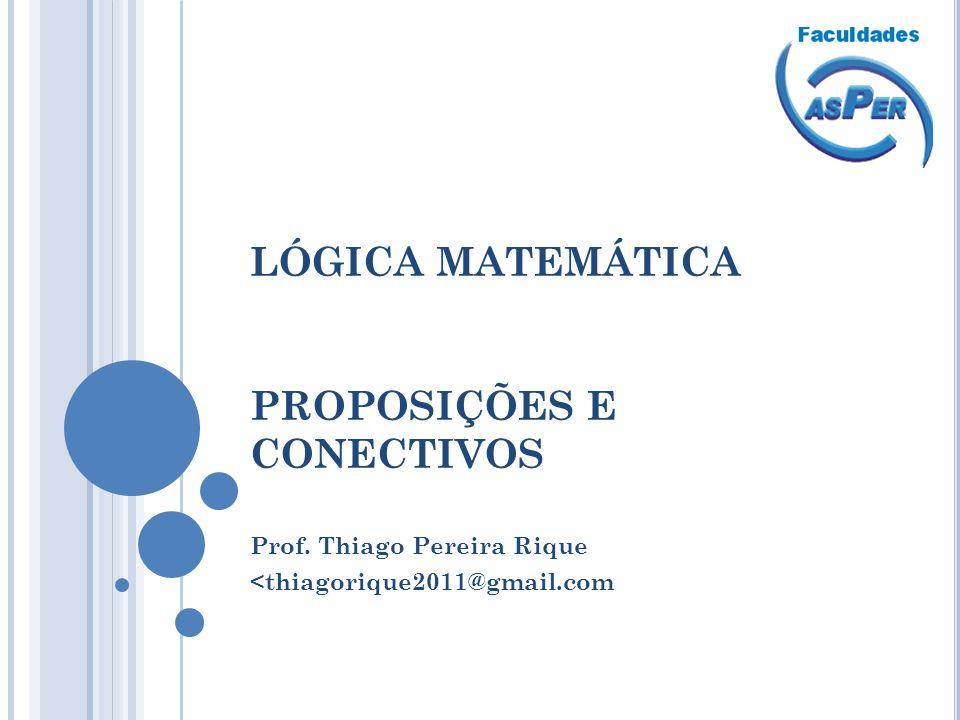 LÓGICA MATEMÁTICA PROPOSIÇÕES E CONECTIVOS