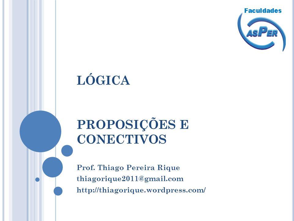 LÓGICA PROPOSIÇÕES E CONECTIVOS