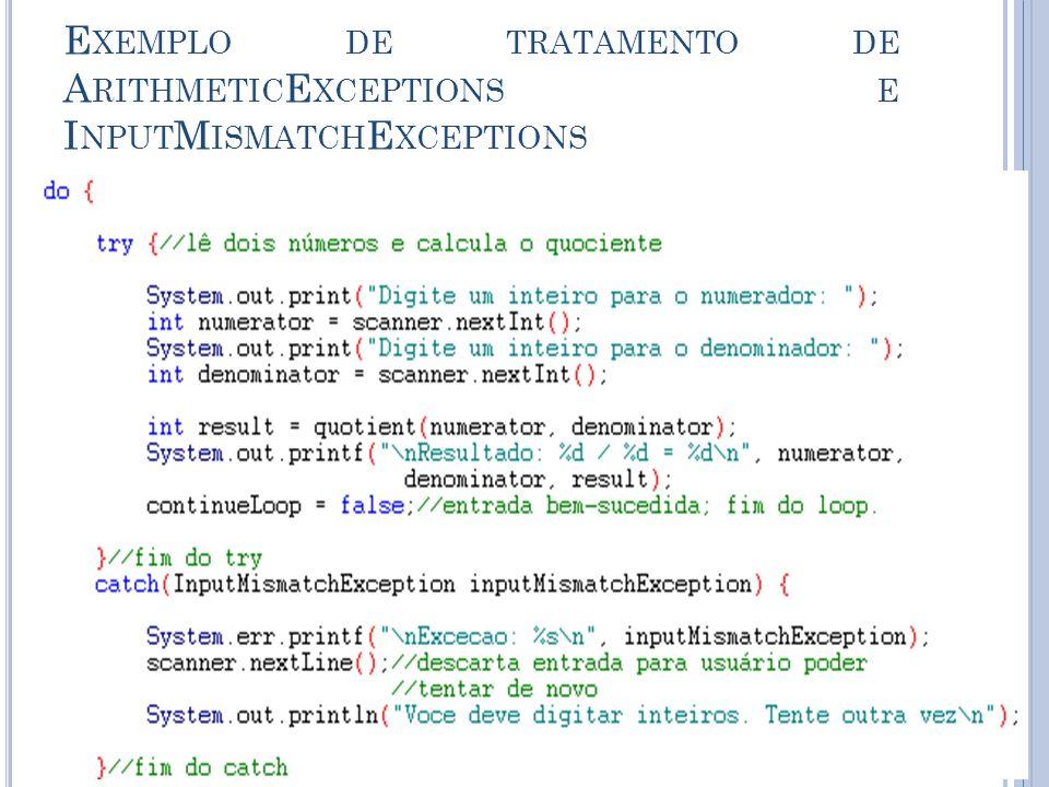 Exemplo de tratamento de ArithmeticExceptions e InputMismatchExceptions