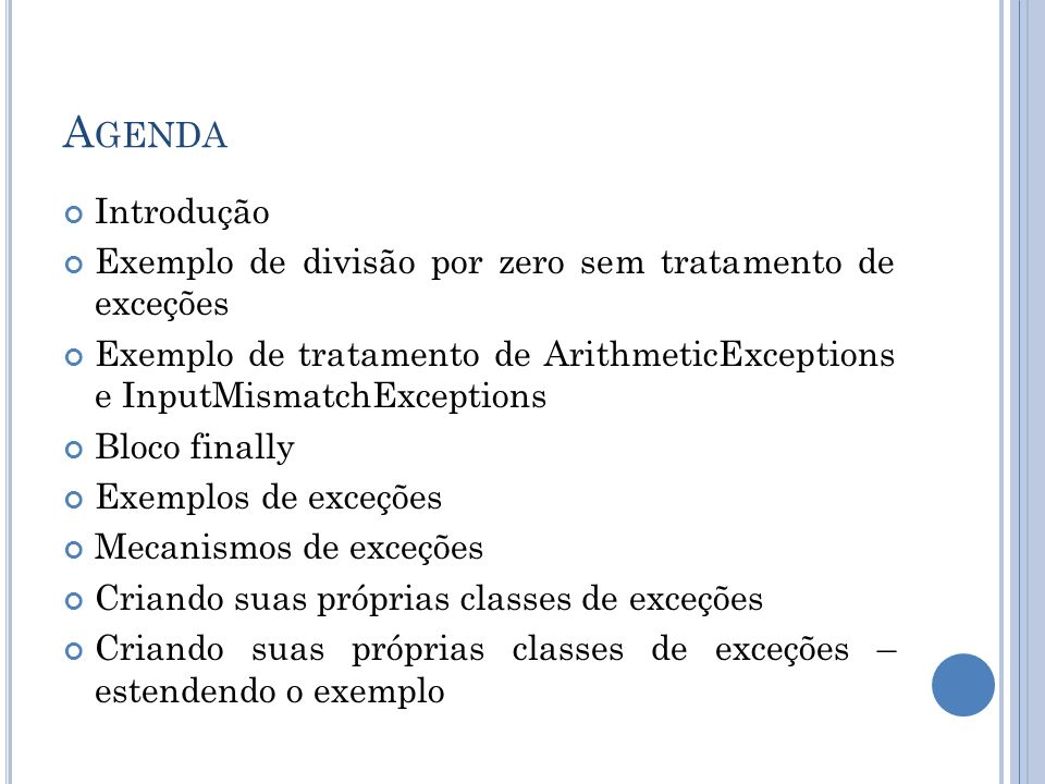 Agenda Introdução. Exemplo de divisão por zero sem tratamento de exceções.