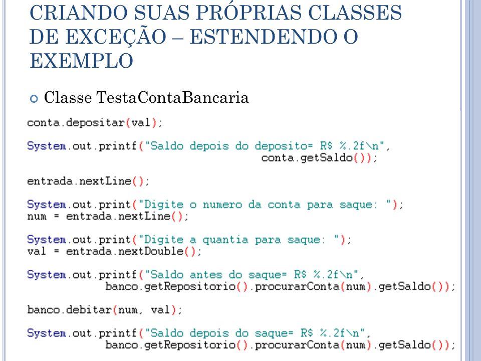 CRIANDO SUAS PRÓPRIAS CLASSES DE EXCEÇÃO – ESTENDENDO O EXEMPLO