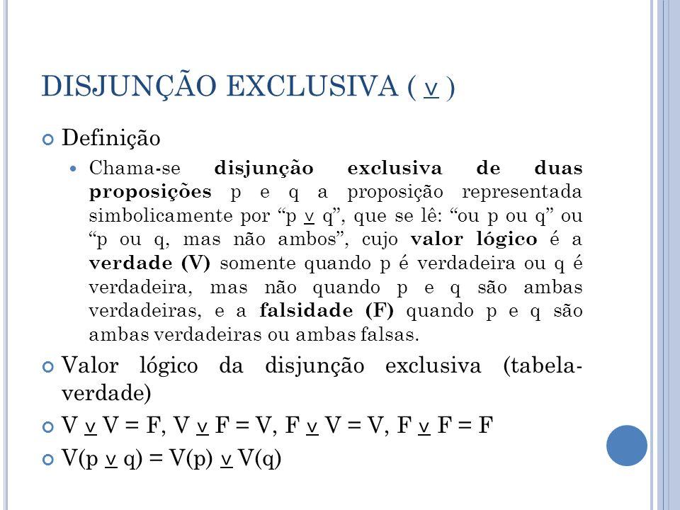 DISJUNÇÃO EXCLUSIVA ( ˅ )