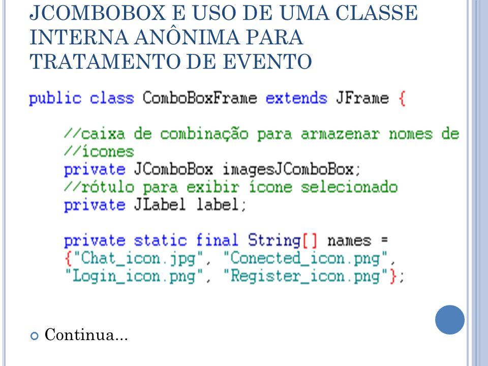 JCOMBOBOX E USO DE UMA CLASSE INTERNA ANÔNIMA PARA TRATAMENTO DE EVENTO