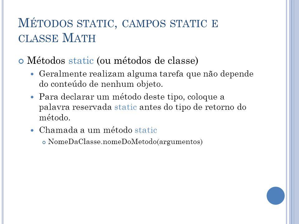 Métodos static, campos static e classe Math