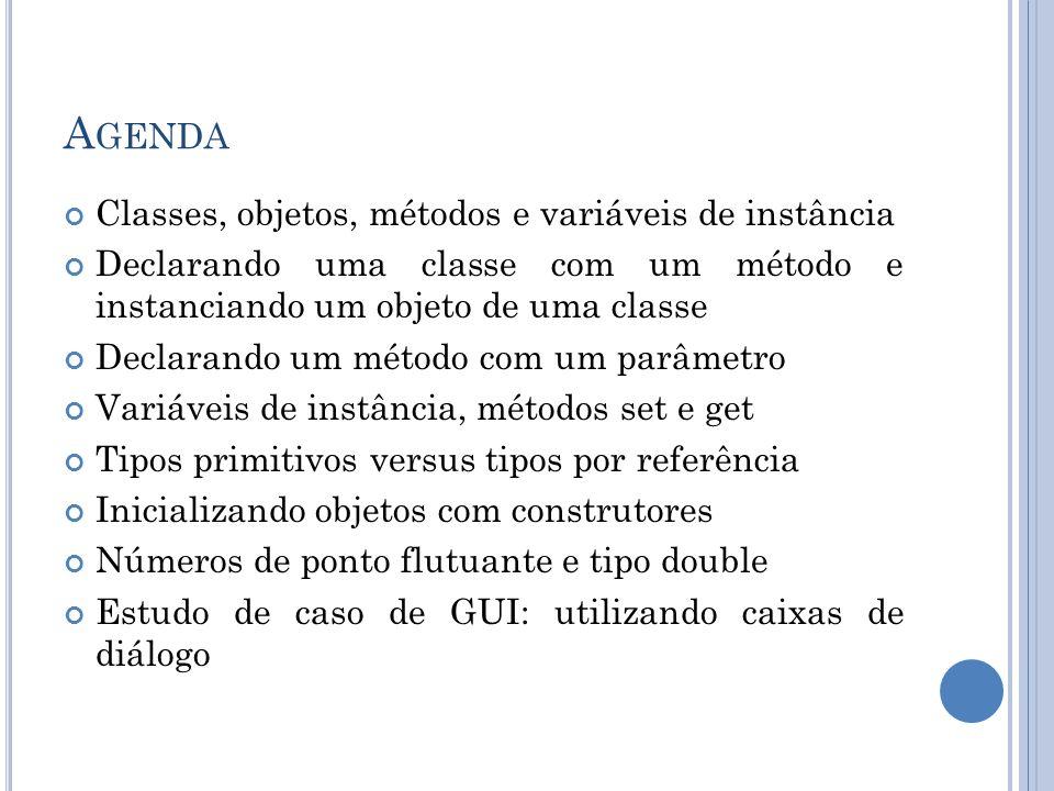 Agenda Classes, objetos, métodos e variáveis de instância