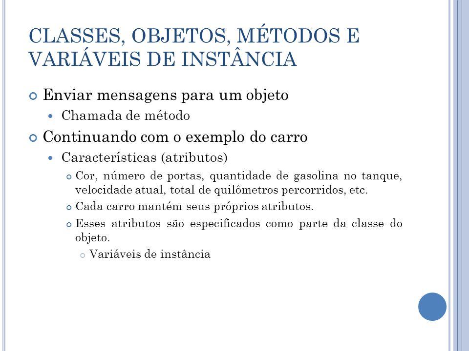 CLASSES, OBJETOS, MÉTODOS E VARIÁVEIS DE INSTÂNCIA