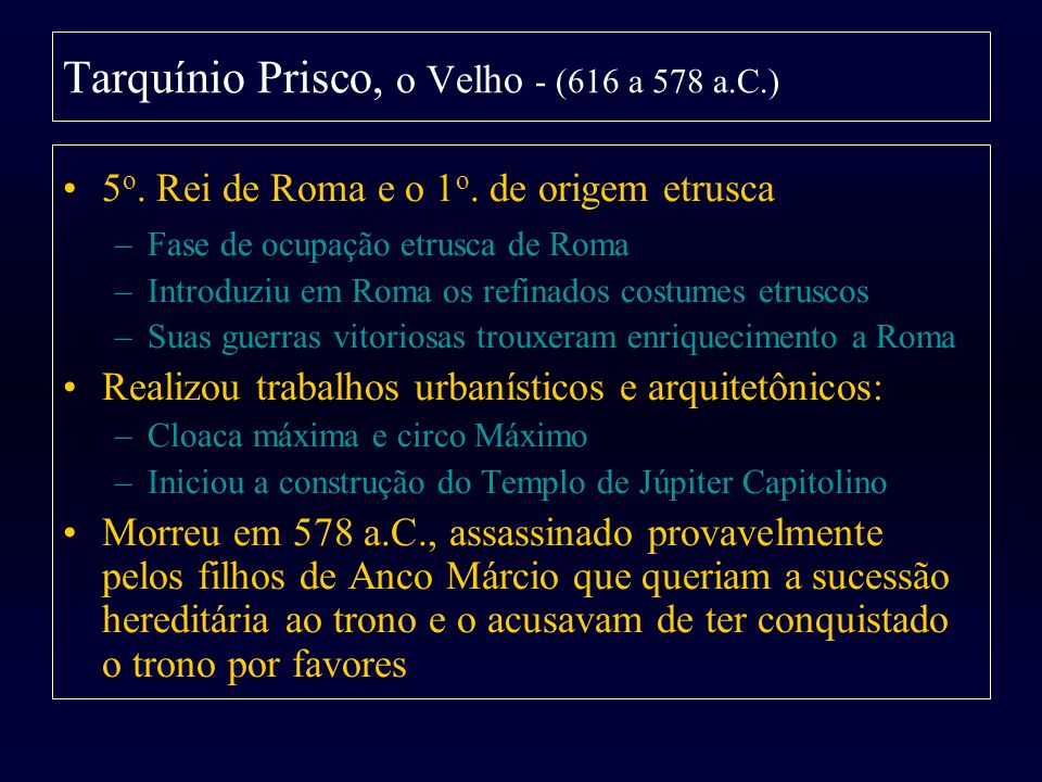 Tarquínio Prisco, o Velho - (616 a 578 a.C.)
