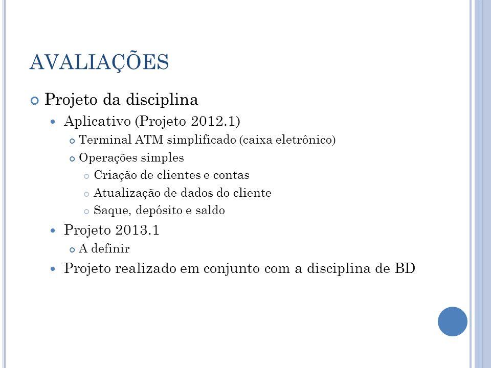AVALIAÇÕES Projeto da disciplina Aplicativo (Projeto 2012.1)
