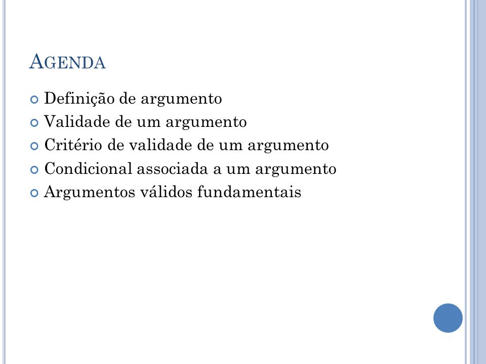 Agenda Definição de argumento Validade de um argumento