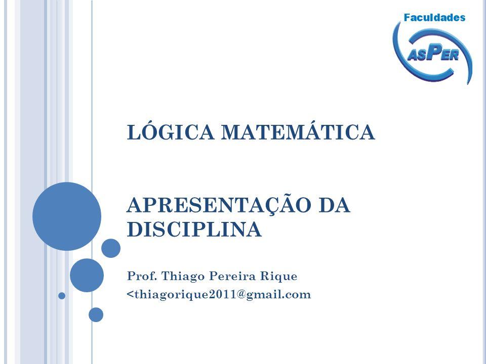 LÓGICA MATEMÁTICA APRESENTAÇÃO DA DISCIPLINA