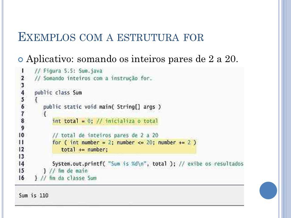 Exemplos com a estrutura for