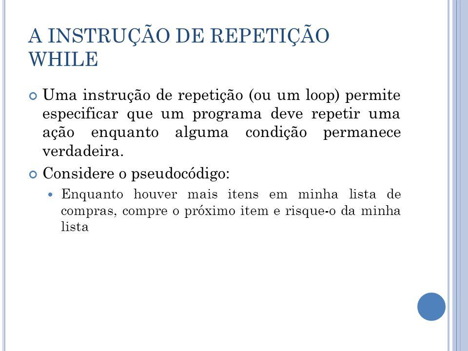 A INSTRUÇÃO DE REPETIÇÃO WHILE