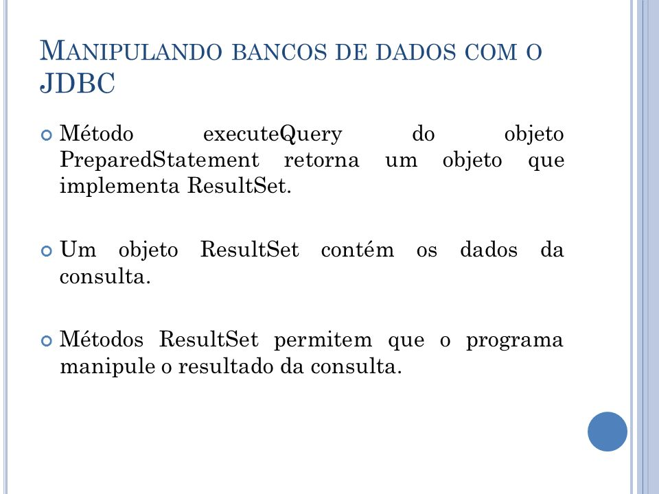 Manipulando bancos de dados com o JDBC