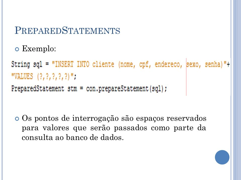 PreparedStatements Exemplo: