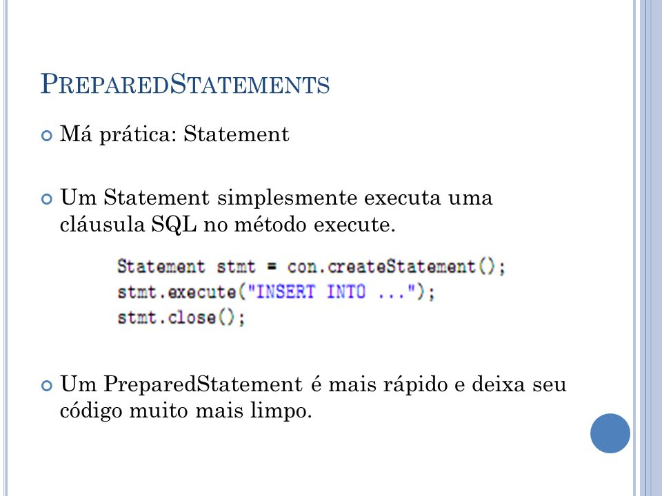 PreparedStatements Má prática: Statement