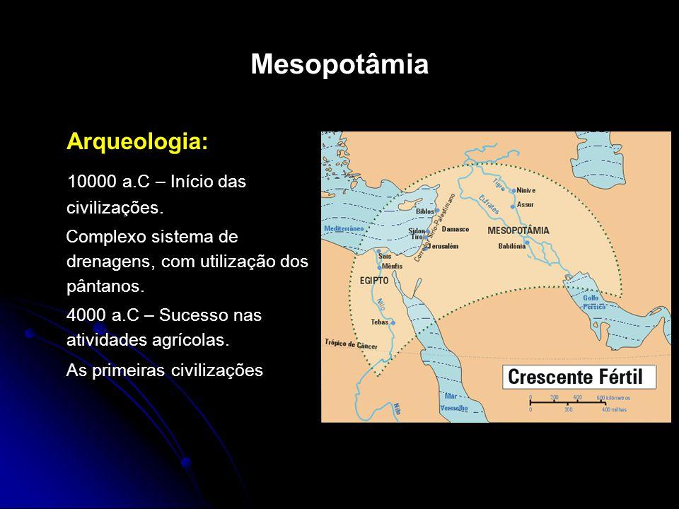 Mesopotâmia Arqueologia: 10000 a.C – Início das civilizações.