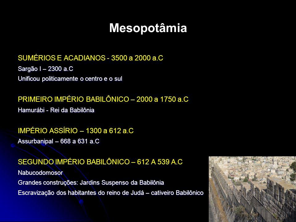 Mesopotâmia SUMÉRIOS E ACADIANOS - 3500 a 2000 a.C