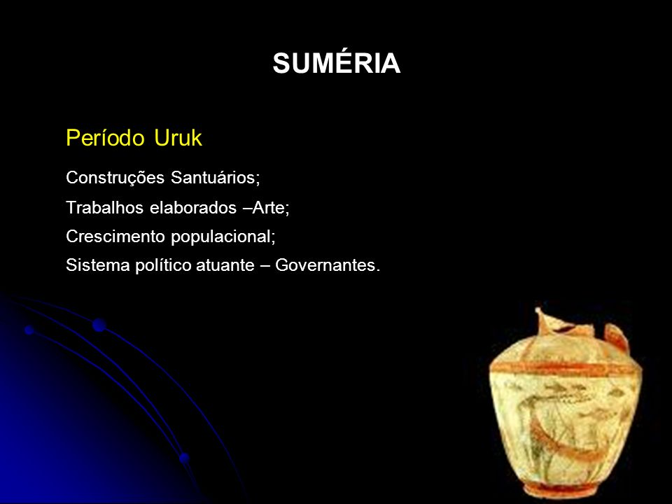 SUMÉRIA Período Uruk Construções Santuários;